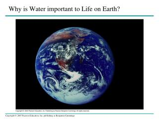 Why is Water important to  L ife  on Earth?