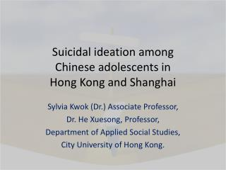 Suicidal ideation among  Chinese adolescents in  Hong Kong and Shanghai