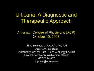 Urticaria: A Diagnostic and Therapeutic Approach  American College of Physicians ACP October 10, 2008