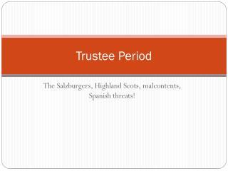 Trustee Period