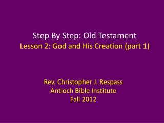 Step By Step: Old Testament Lesson  2: God and His Creation (part 1)