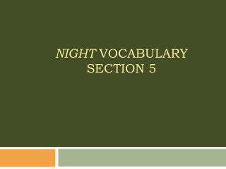 Night  Vocabulary Section 5