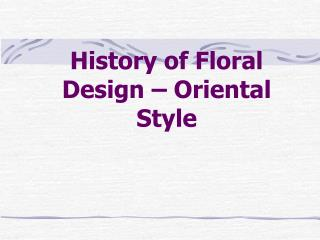 History of Floral Design – Oriental Style