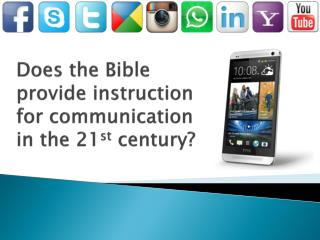 Does the Bible provide instruction  for communication  in the 21 st  century?