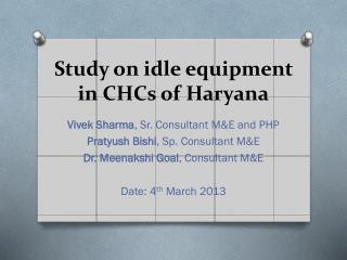 Study on idle equipment in CHCs of  Haryana