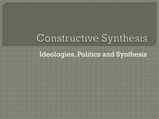 Constructive Synthesis