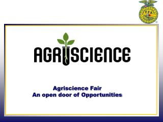 Agriscience  Fair An open door of Opportunities