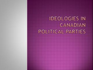 Ideologies in Canadian political parties