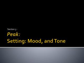 Peak:  Setting: Mood, and Tone