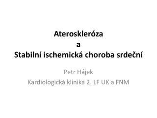 Ateroskleróza  a Stabilní ischemická choroba srdeční