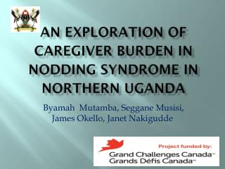 AN EXPLORATION OF CAREGIVER BURDEN IN NODDING SYNDROME IN NORTHERN UGANDA