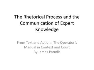 The Rhetorical Process and the Communication of Expert Knowledge