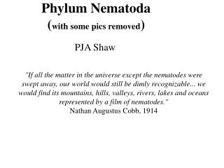 Phylum Nematoda with some pics removed