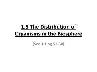 1.5 The Distribution of Organisms in the Biosphere