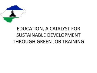 EDUCATION, A CATALYST FOR SUSTAINABLE DEVELOPMENT THROUGH GREEN JOB TRAINING