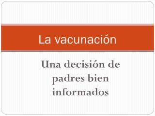 La vacunación