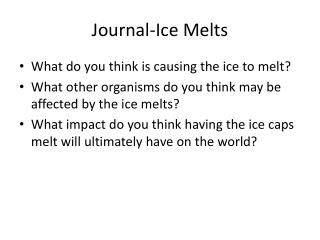 Journal-Ice Melts
