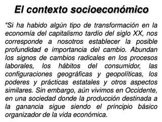 El contexto socioeconómico