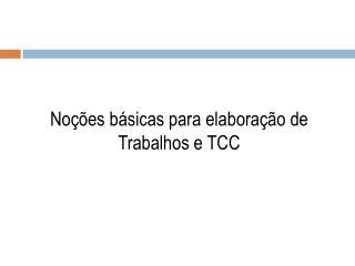 Noções básicas para elaboração de Trabalhos e TCC