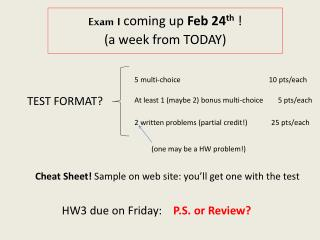 Exam I  coming up  Feb 24 th ! (a week from TODAY)
