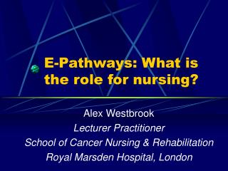 E-Pathways: What is the role for nursing
