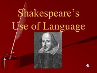 Shakespeare's Use of Language