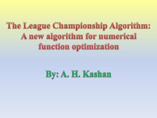 The League Championship Algorithm:  A new algorithm for numerical  function optimization