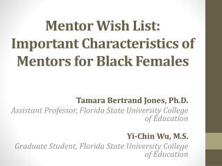 Mentor Wish List:  Important Characteristics of Mentors for Black Females