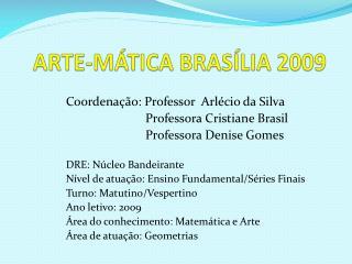 ARTE-MÁTICA  BRASÍLIA 2009