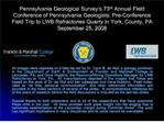 Pennsylvania Geological Survey s 73rd Annual Field Conference of Pennsylvania Geologists: Pre-Conference Field Trip to L