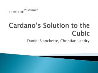 Cardano's  Solution to the Cubic