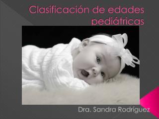 Clasificación de edades pediátricas