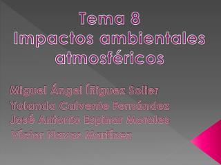 Tema 8 Impactos ambientales atmosféricos