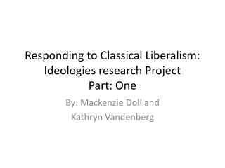 Responding to Classical Liberalism: Ideologies research Project Part: One