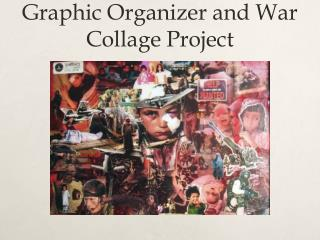 Graphic Organizer and War Collage Project