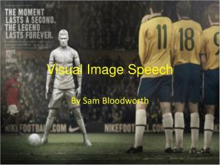 Visual Image Speech