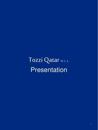 Tozzi Qatar  W . L . L . Presentation