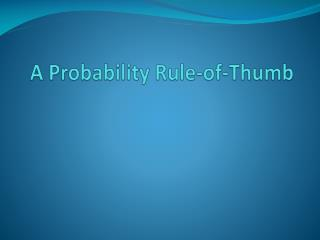 A Probability Rule-of-Thumb