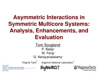 Asymmetric Interactions in Symmetric Multicore Systems:  Analysis, Enhancements, and Evaluation