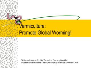Vermiculture: Promote Global Worming