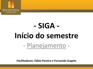 - SIGA - Início  do semestre