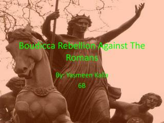 Boudicca Rebellion Against The Romans
