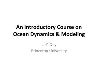 An Introductory Course on Ocean Dynamics & Modeling