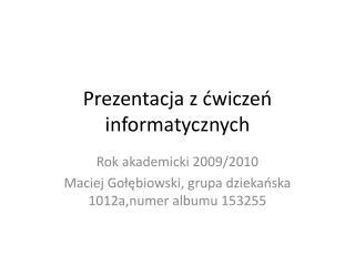 Prezentacja z ćwiczeń informatycznych