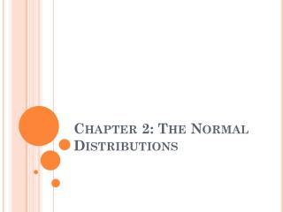 Chapter 2: The Normal Distributions