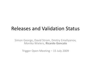 Releases and Validation Status
