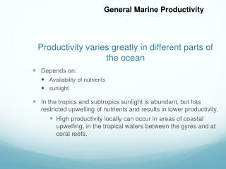 Productivity varies greatly in different parts of the ocean