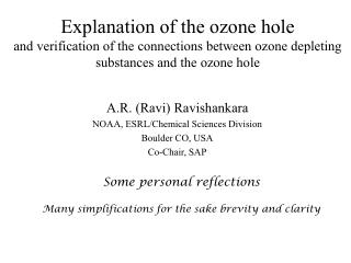 A.R. (Ravi) Ravishankara NOAA, ESRL/Chemical Sciences Division Boulder CO, USA Co-Chair, SAP
