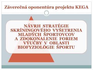 Záverečná oponentúra projektu KEGA