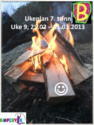 Ukeplan 7. trinn Uke  9 , 25.02 – 01.03.2013        